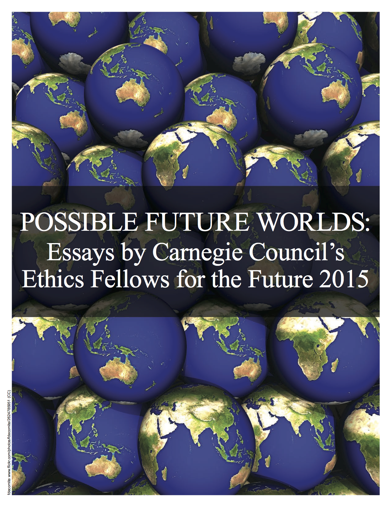 carnegie council ethics fellows for the future essays of all  carnegie council ethics fellows for the future essays of all possible future worlds